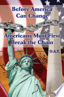 Before America Can Change-Americans Must First Break the Chain
