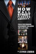 How Wall Street Fleeces America