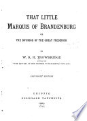That Little Marquis of Brandenburg Or the Boyhood of the Great Frederick Book PDF