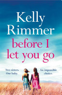 Before I Let You Go A Gripping Novel About The Unbreakable Bond Between Sisters