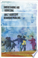Understanding And Addressing Girls Aggressive Behaviour Problems