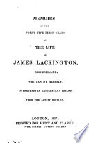 Memoirs Of The Forty Five First Years Of The Life Of James Lackington Bookseller Written By Himself In 47 Letters To A Friend