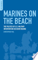 Marines on the Beach  The Politics of U S  Military Intervention Decision Making