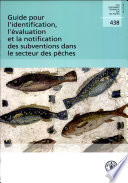 Guide Pour L Identification  L Evaluation Et La Notification Des Subventions Dans Le Secteur Des Peches