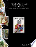 The Game of Destiny   Fortune Telling with Lenormand Cards
