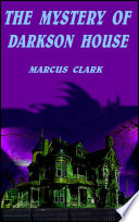 The Mystery Of Darkson House : who even when they are...