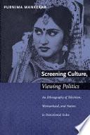 Screening Culture  Viewing Politics
