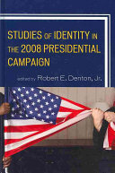 Studies of Identity in the 2008 Presidential Campaign Book PDF
