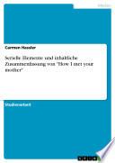"""Serielle Elemente und inhaltliche Zusammenfassung von """"How I met your mother"""""""