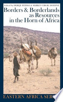 Borders and Borderlands as Resources in the Horn of Africa