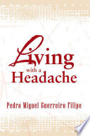 Living With A Headache