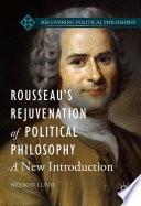 Rousseau   s Rejuvenation of Political Philosophy