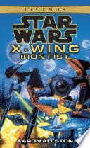 Iron Fist  Star Wars Legends  X Wing