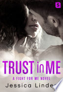 Trust In Me A Fight For Me Novel