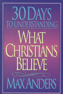 30 Days to Understanding What Christians Believe