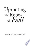 download ebook uprooting the root of all evil pdf epub