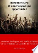 Entrepreneurs : Et si la crise était une opportunité ? - Comment développer son chiffre d'affaires et sa rentabilité en période de récession