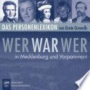 Wer war wer in Mecklenburg und Vorpommern