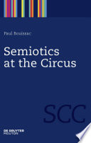 Semiotics At The Circus : skills and clever staging. they trigger...