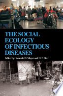 The Social Ecology Of Infectious Diseases : microbes to disseminate and evolve, thereby creating...