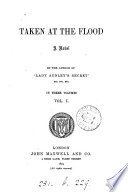 Taken at the flood  by the author of  Lady Audley s secret