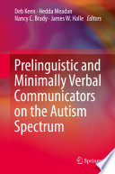 Prelinguistic and Minimally Verbal Communicators on the Autism Spectrum