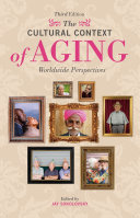 The Cultural Context of Aging: Worldwide Perspectives, 3rd Edition