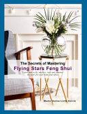 The Secrets Of Mastering Flying Stars Feng Shui
