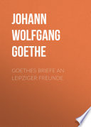 Goethes Briefe an Leipziger Freunde