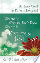 What To Do When You Don T Know What To Do Divorce And Lost Love