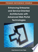 Enhancing Enterprise And Service Oriented Architectures With Advanced Web Portal Technologies