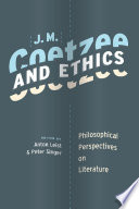 J. M. Coetzee And Ethics : the nobel prize in literature for...