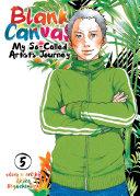 Blank Canvas: My So-Called Artist's Journey (Kakukaku Shikajika) : work as a manga artist is keeping her...