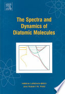 The Spectra And Dynamics Of Diatomic Molecules book