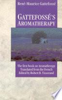 Gattefosse s Aromatherapy