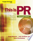 Cengage Advantage Books  This is PR  The Realities of Public Relations