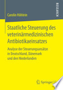 Staatliche Steuerung des veterinärmedizinischen Antibiotikaeinsatzes