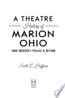 A Theatre History of Marion  Ohio  John Eberson s Palace   Beyond