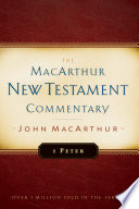 1 Peter MacArthur New Testament Commentary