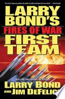 Larry Bond s First Team  Fires of War