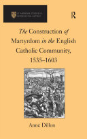 The Construction of Martyrdom in the English Catholic Community, 1535–1603