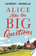Alice Asks the Big Questions