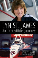 Lyn St  James an Incredible Journey