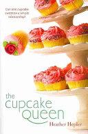 The Cupcake Queen by Heather Hepler