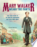 Mary Walker Wears the Pants Women S Rights Activist Who Served In The Civil