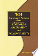101 Questions and Answers about Standards  Assessment  and Accountability