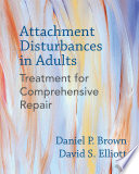Attachment Disturbances in Adults  Treatment for Comprehensive Repair