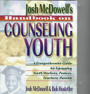 Josh Mcdowell S Handbook On Counseling Youth