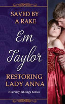 Saved by a Rake  Restoring Lady Anna