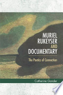 Muriel Rukeyser and Documentary  The Poetics of Connection